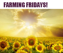 Farming Friday's!
